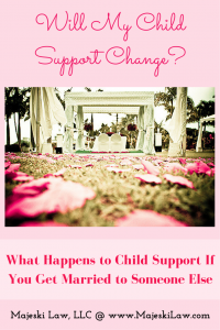 Will Child Support Change if I Get Married