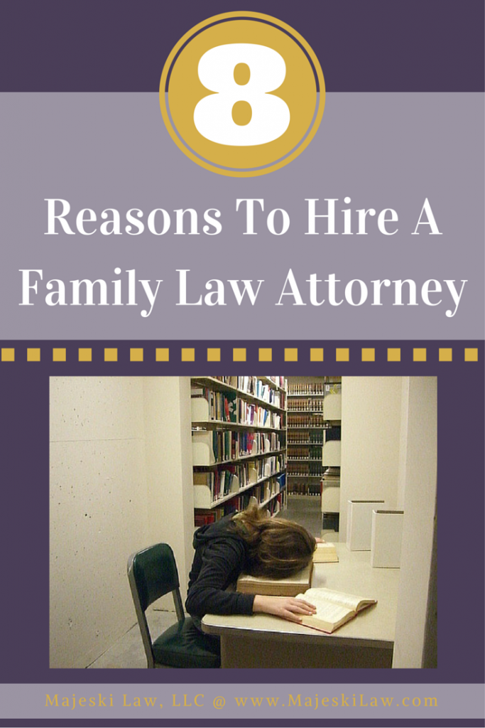 8 Reasons To Hire a Family Law Attorney  - Overworked in Library